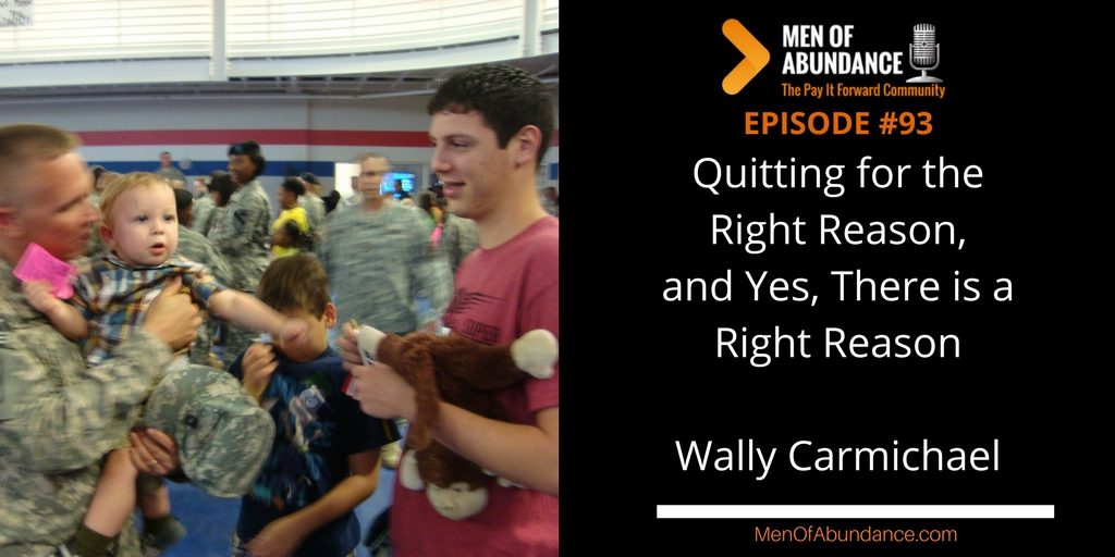 Quitting for the Right Reason, and Yes, There is a Right Reason - Wally Carmichael