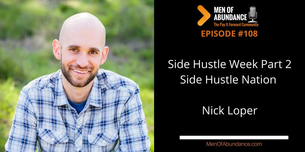 108: Side Hustle Week Part 2 - Side Hustle Nation with Nick Loper
