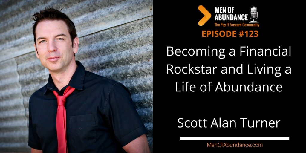 Becoming a Financial Rockstar and Living a Life of Abundance Scott Alan Turner