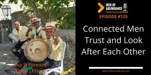 Connected Men Trust and Look After Each Other