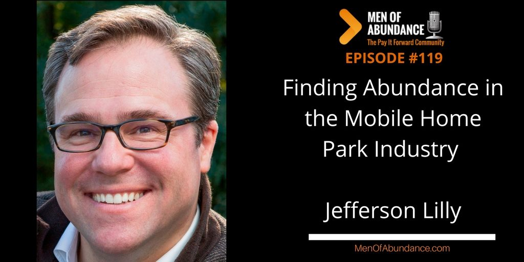 Finding Abundance in the Mobile Home Park Industry with Jefferson Lilly