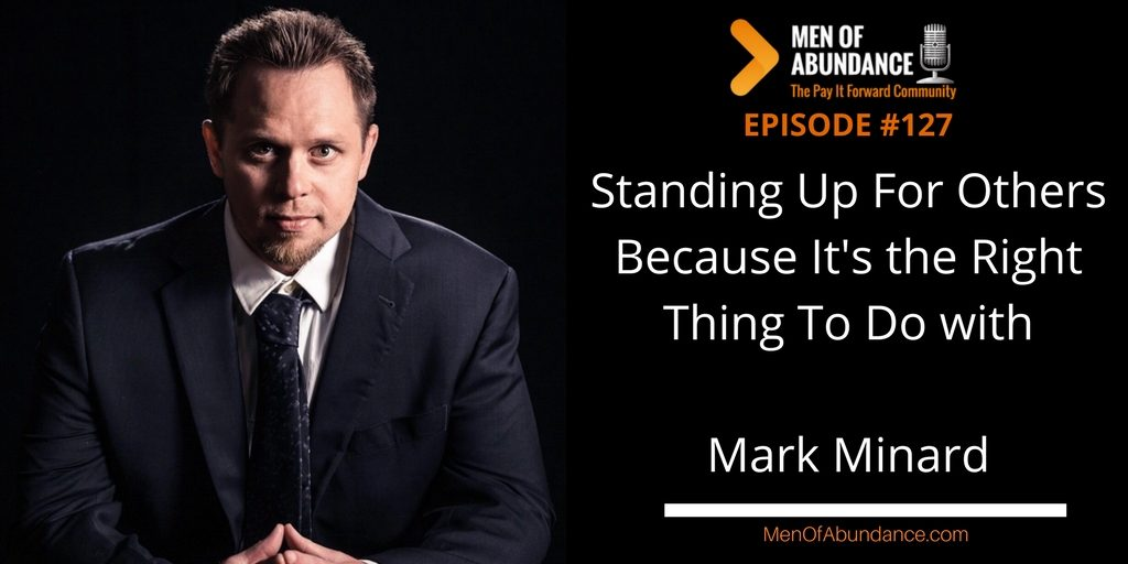 Standing Up For Others Because It's the Right Thing To Do with Mark Minard