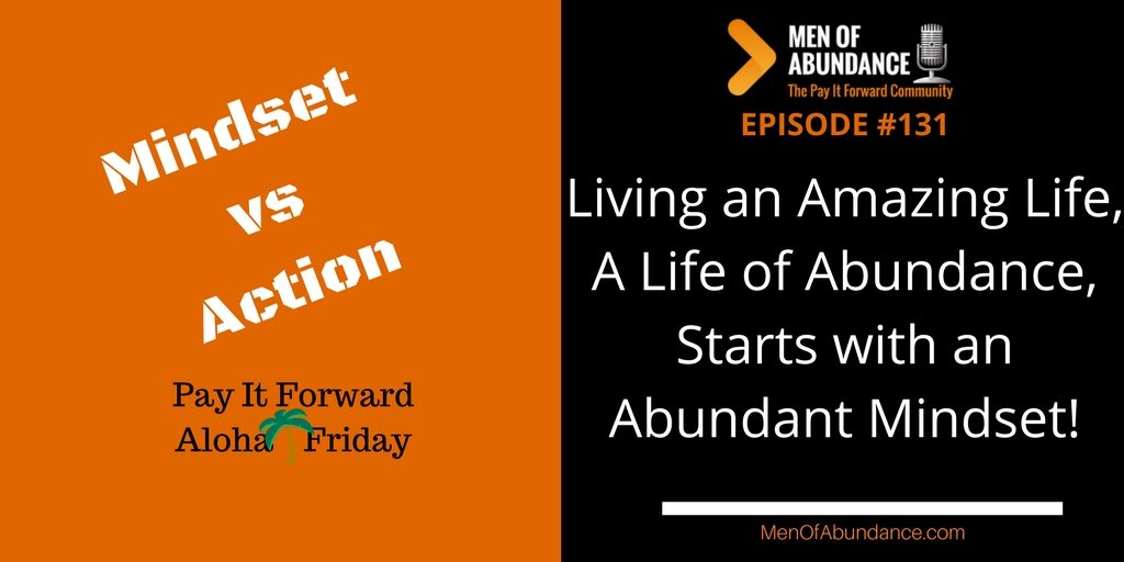 Living an Amazing Life A Life of Abundance Starts with an Abundant Mindset