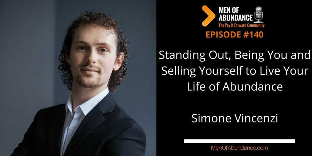 MOA 141 Standing Out Being You and Selling Yourself to Live Your Life of Abundance with Simone Vincenzi