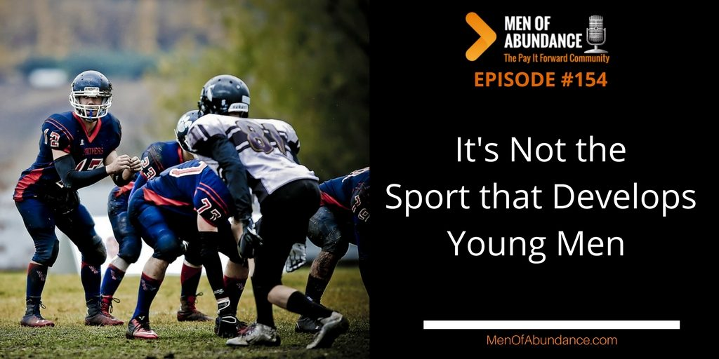 It's Not the Sport that Develops Young Men