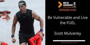 Be Vulnerable and Live the FUEL with Scott Mulvaney