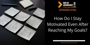 How Do I Stay Motivated Even After Reaching My Goals?