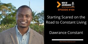 Starting Scared on the Road to Constant Living with Dawrance Constant