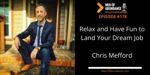 Relax and Have Fun to Land Your Dream Job with Chris Mefford