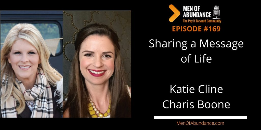 Sharing a Message of Life with Katie Cline and Charis Boone
