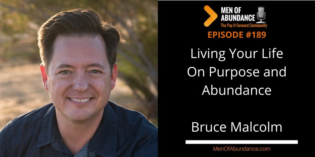 Living Your Life On Purpose and Abundance Bruce Malcolm