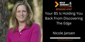 MOA 187- Your BS Is Holding You Back From Discovering The Edge with Nicole Jansen