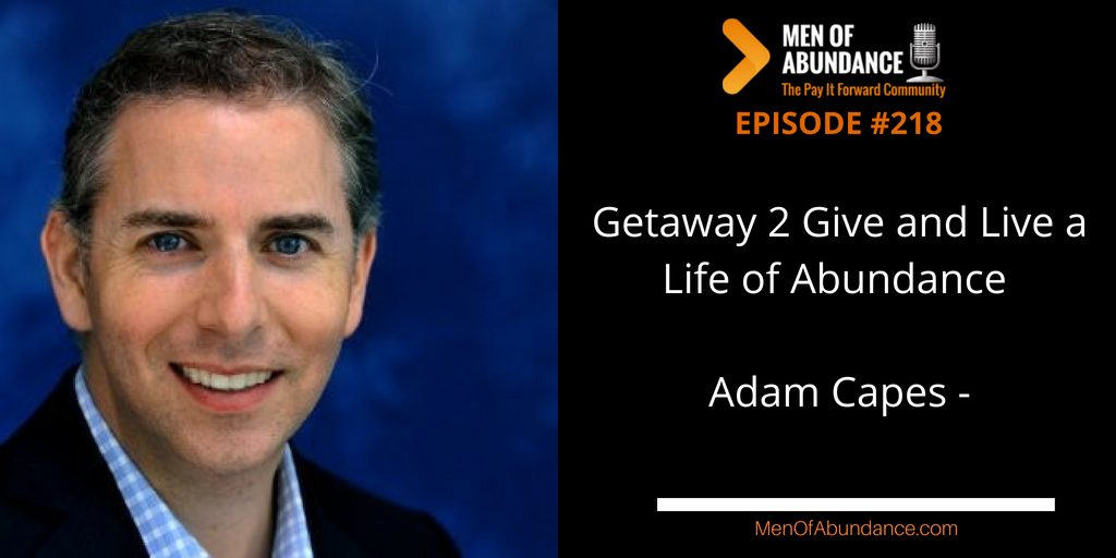 Getaway 2 Give and Live a Life of Abundance with Adam Capes