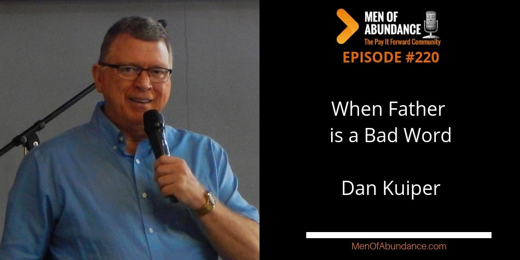 MOA 220 When Father is a Bad Word with Dan Kuiper