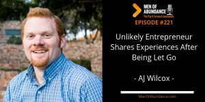 MOA 221- Unlikely Entrepreneur Shares Experiences After Being Let Go with AJ Wilcox