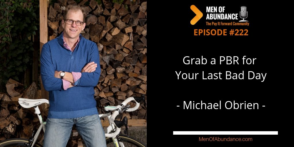 MOA 222 Grab a PBR For Your Last Bad Day with Michael Obrien