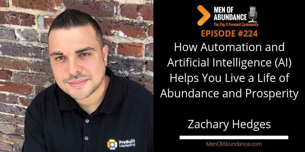 MOA 224- How Automation and Artificial Intelligence (AI) Helps You Live a Life of Abundance and Prosperity - Zachary Hedges