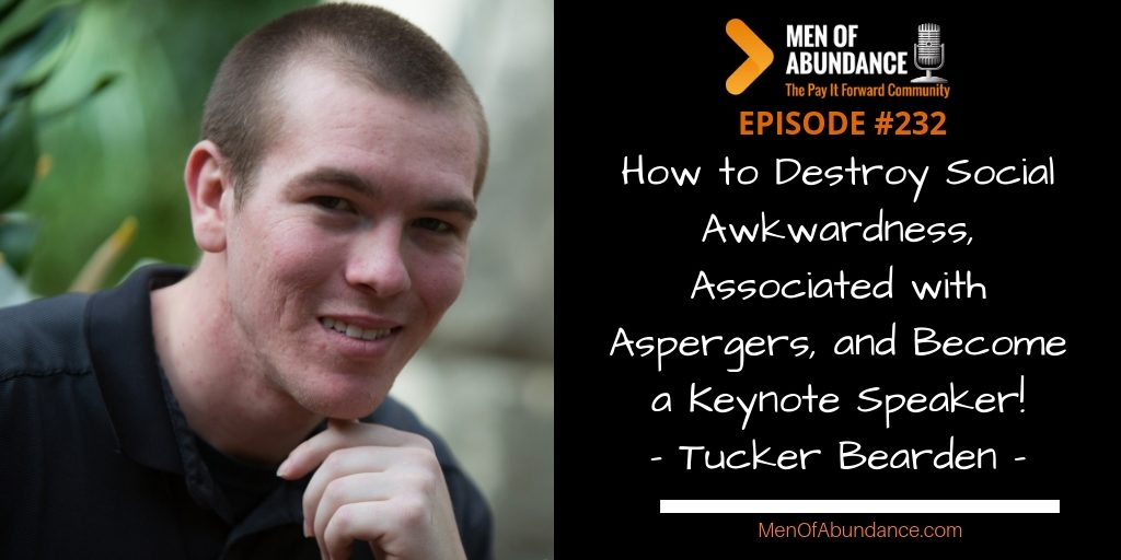 How to Destroy Social Awkwardness, Associated with Aspergers, and Become a Keynote Speaker! - Tucker Bearden -