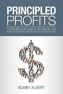 Principled Profit—Outward Success Is an Inside Job