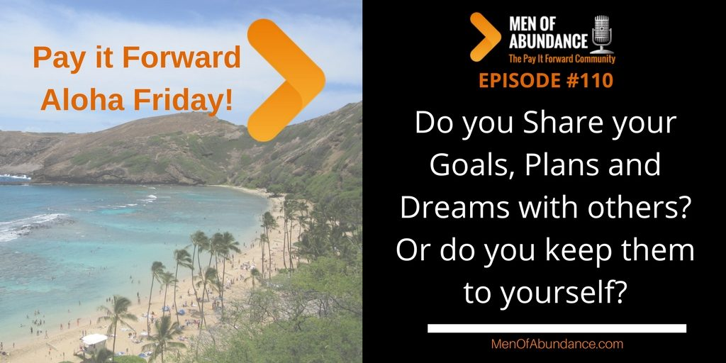 Do you Share your Goals Plans and Dreams with others Or do you keep them to yourself?.jpg