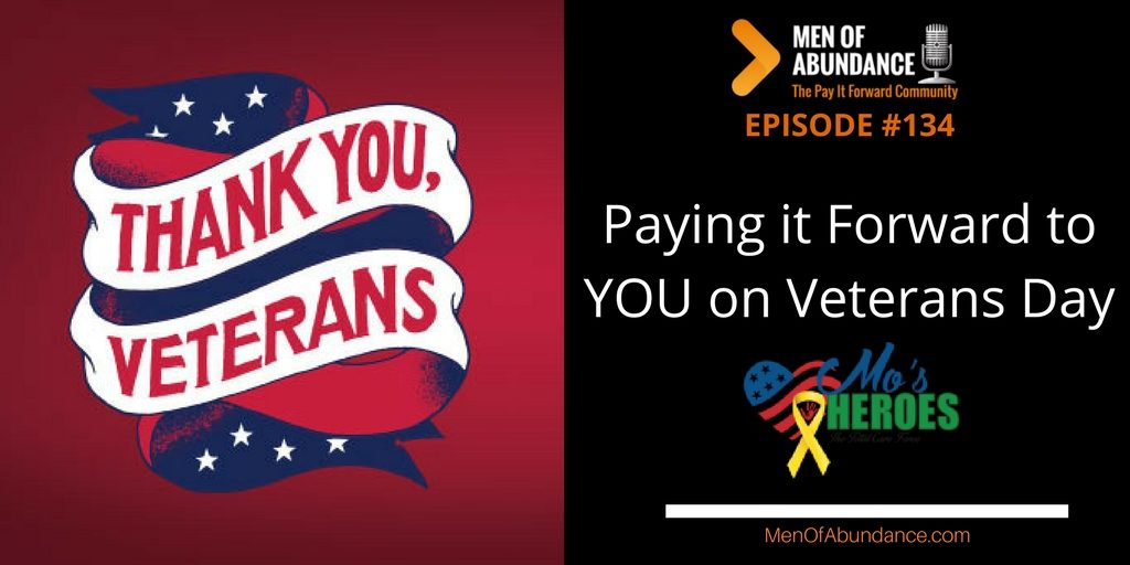 134- PIFAF - Paying it Forward to YOU on Veterans Day