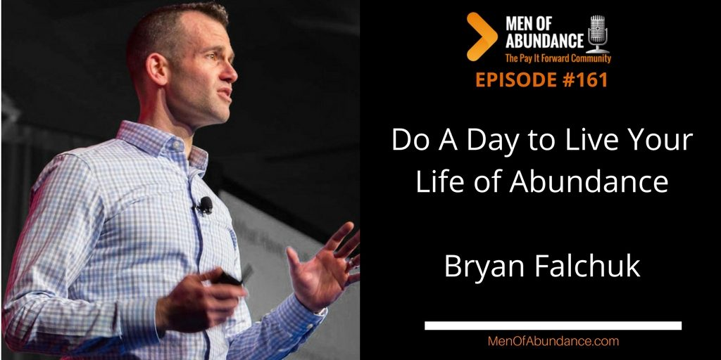 Do A Day to Live Your Life of Abundance with Bryan Falchuk