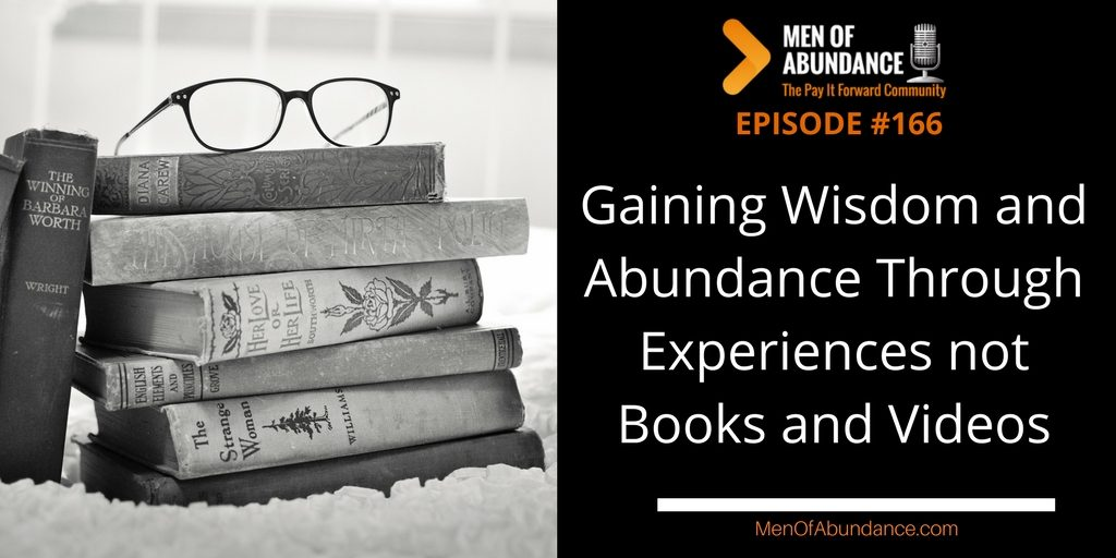 MOA 166- PIFAF - Gaining Wisdom and Abundance Through Experiences not Books and Videos