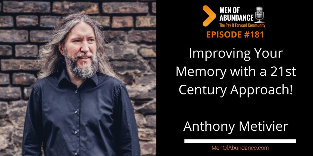 Improving Your Memory with a 21st Century Approach with Anthony Metivier