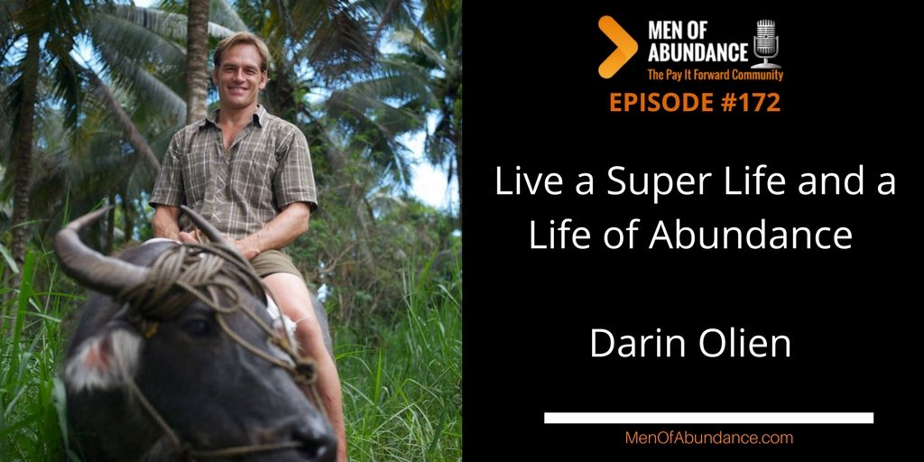 Live a Super Life and a Life of Abundance with Darin Olien