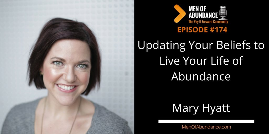 Updating Your Beliefs to Live Your Life of Abundance with Mary Hyatt