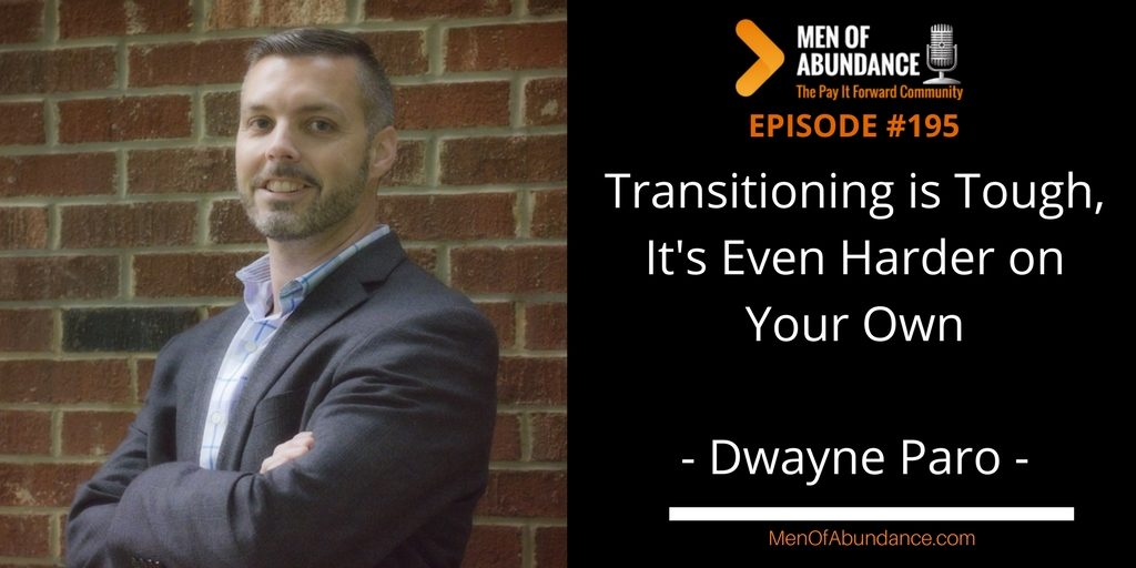 Transitioning is Tough. It's Even Harder on Your Own with Dwayne Paro