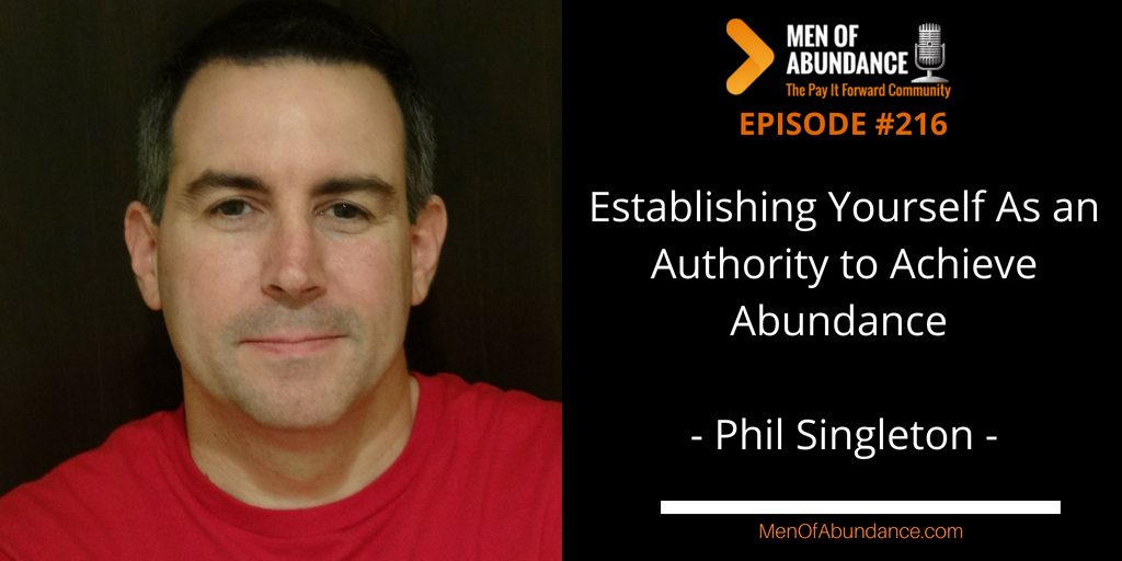 Establishing Yourself As an Authority to Achieve Abundance with Phil Singleton