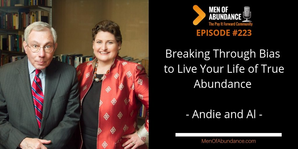 MOA 223- Breaking Through Bias to Live Your Life of True Abundance with Andie and Al
