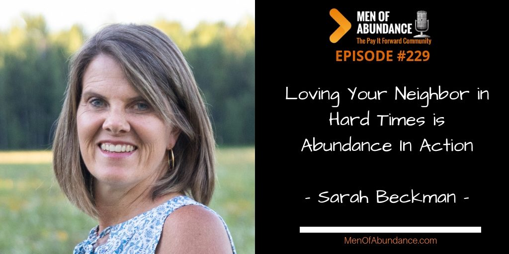 MOA 229 Loving Your Neighbor in Hard Times is Abundance In Action with Sarah Beckman