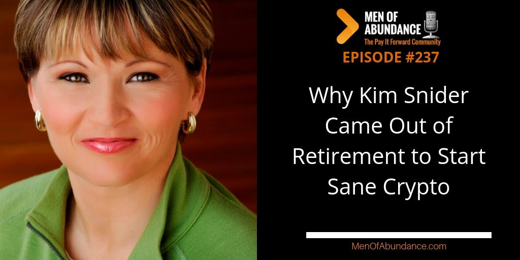 MOA 237- Why Kim Snider Came Out of Retirement to Start Sane Crypto