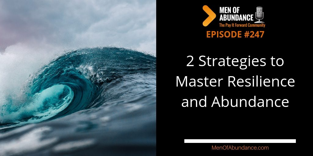 2 Strategies to Master Resilience and Abundance
