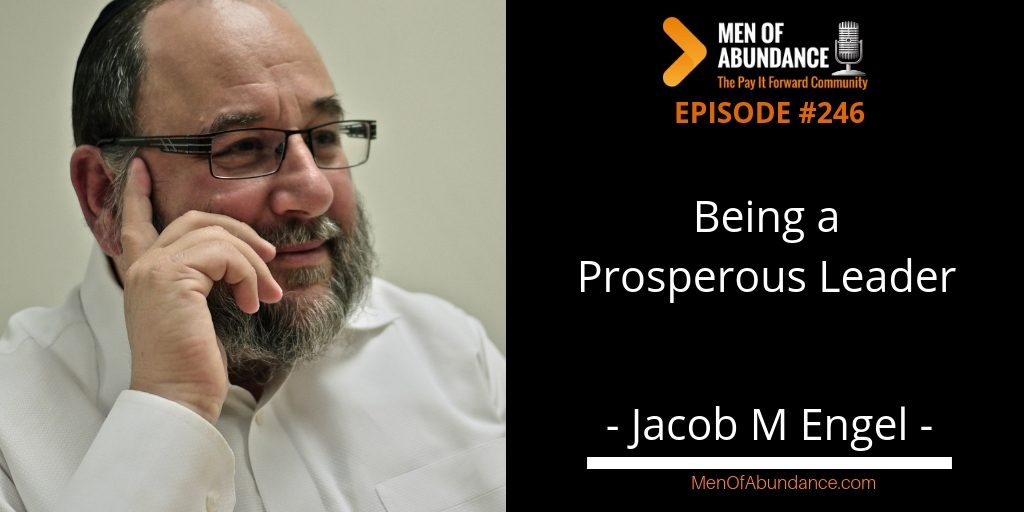 Being a Prosperous Leader Jacob M Engel