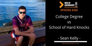 College degree vs school of hard knocks with Sean Kelly