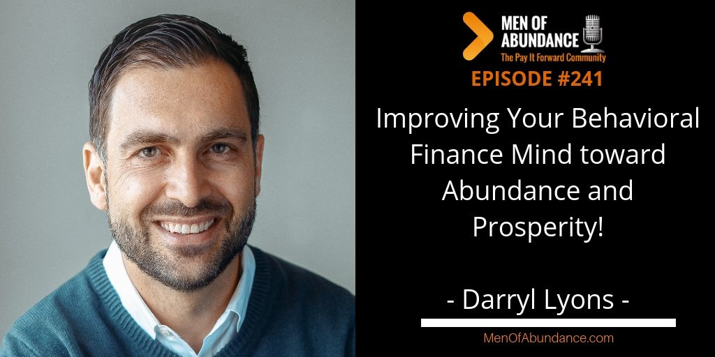 MOA 241- Improving Your Behavioral Finance Mind toward Abundance and Prosperity with Darryl Lyons