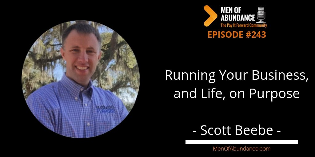 MOA Running your business and life on purpose with Scott Beebe