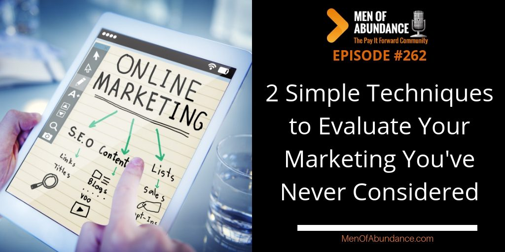 2 Simple Techniques to Evaluate Your Marketing You've Never Considered Wally Carmichael