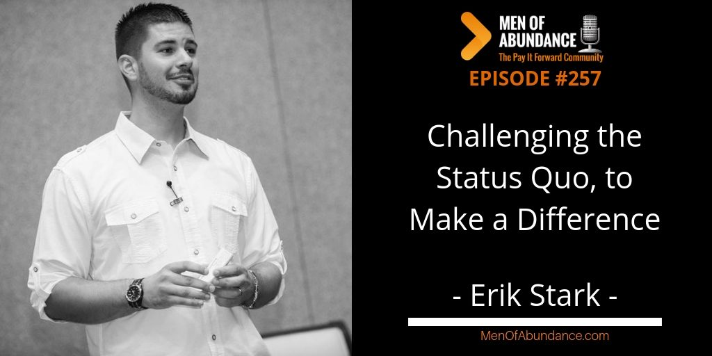 Challenging the Status Quo to Make a Difference with Erik Stark