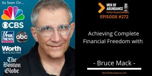 Achieving Complete Financial Freedom with Bruce Mack