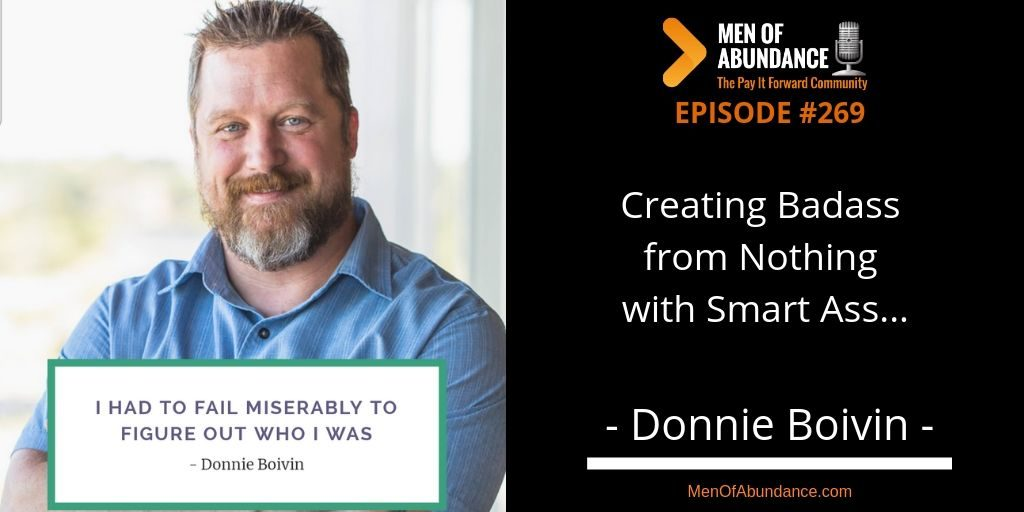 Creating Badass from Nothing with Smart Ass Donnie Boivin