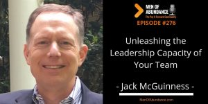 Unleashing the Leadership Capacity of Your Team with former Army Ranger, Jack McGuinness