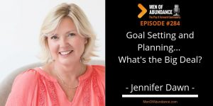 Goal Setting and Planning... What's the Big Deal with Jennifer Dawn